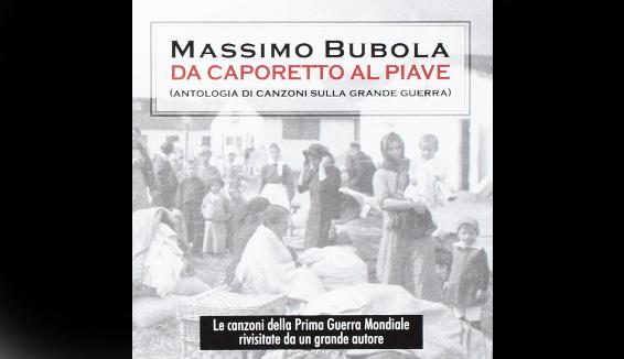 """Massimo Bubola: """"Da Caporetto al Piave – Antologia di canzoni sulla Grande Guerra"""""""