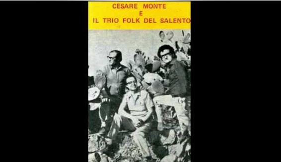 Cesare Monte, il menestrello del Salento