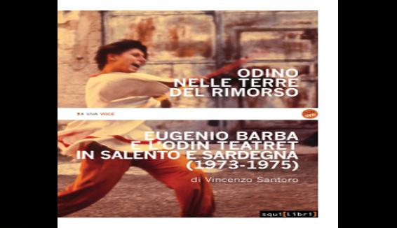 """A Napoli la presentazione di """"Odino nelle terre del rimorso. Eugenio Barba e l'Odin Teatret in Salento e Sardegna"""""""