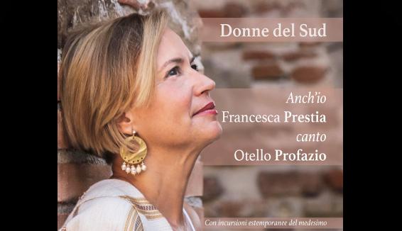 """""""Donne del sud – anch'io canto Otello Profazio"""" di Francesca Prestia"""