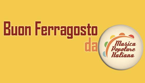 Buon Ferragosto da Musica Popolare Italiana