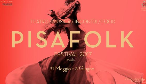Pisa Folk Festival: dal 31 Maggio al 3 Giugno la 15° edizione
