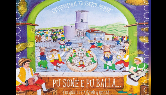 Pu Sone e Pu Ballà – 100 anni di canzoni a Riccia: l'album del Gruppo Folk Giuseppe Moffa