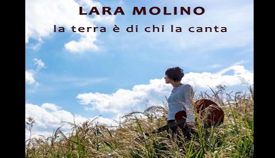 'La terra è di chi la canta', il nuovo singolo di Lara Molino