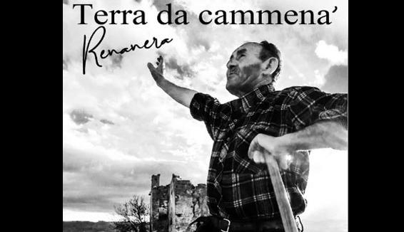 """Renanera: la Lucania è """"Terra da Cammenà"""""""