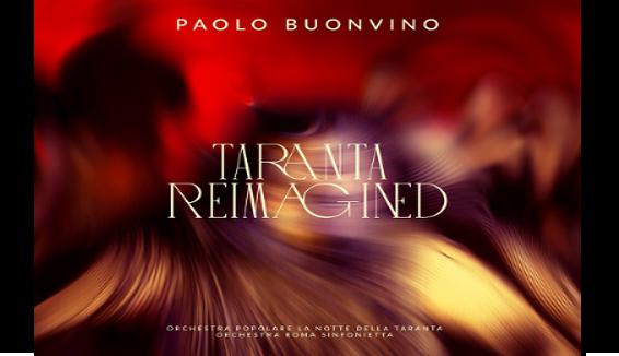 La Taranta di Paolo Buonvino: Taranta Reimagined
